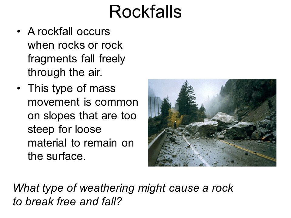 What type of weathering might cause a rock to break free and fall