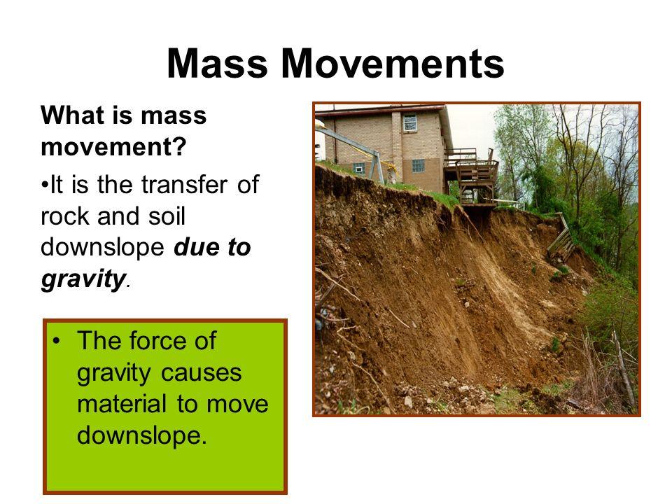 Mass Movements What is mass movement