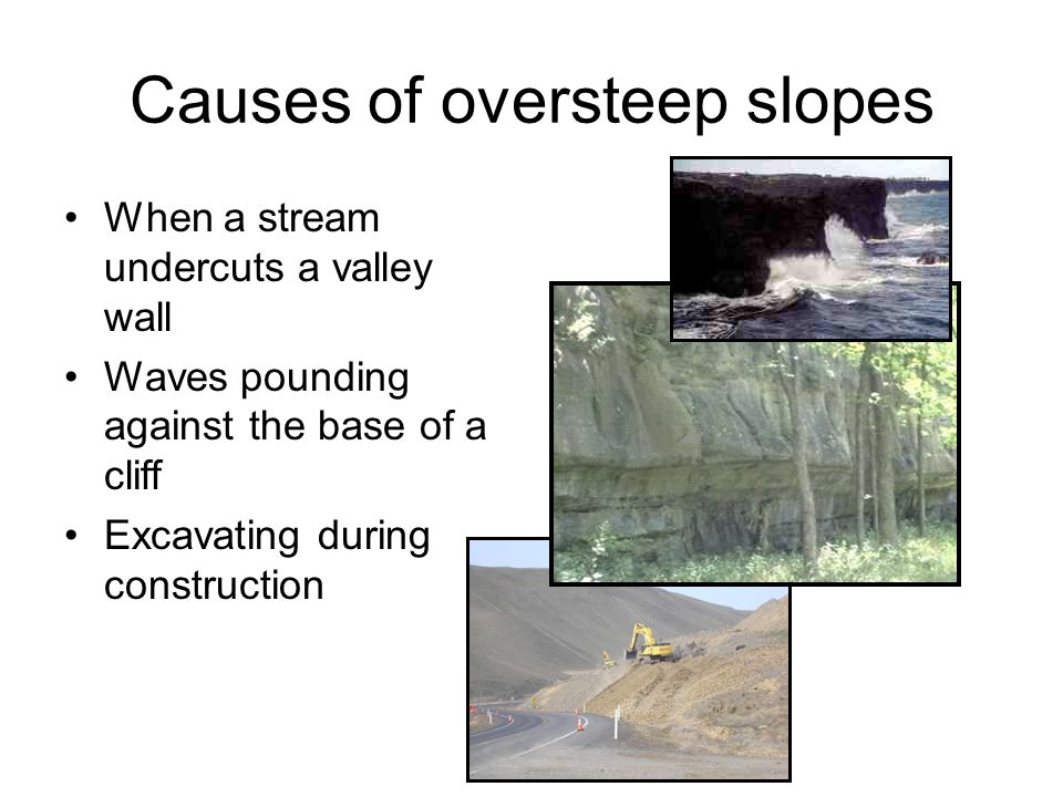 Causes of oversteep slopes