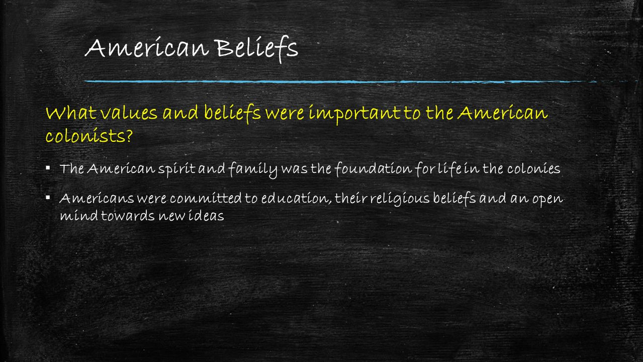 reflection of american values and beliefs The puritan values that affected american society in both positive and negative   they refused to accept people who did not share their beliefs.