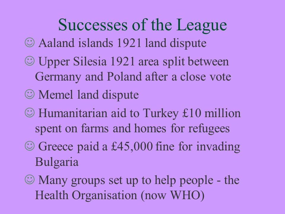 What were the positive outcomes of the League of Nations?