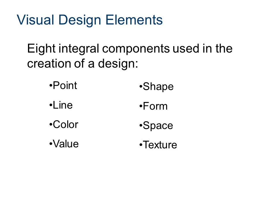 Visual Design Elements : Elements and principles ppt video online download
