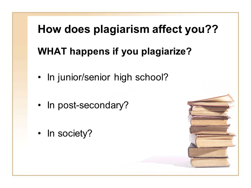 How does plagiarism affect you
