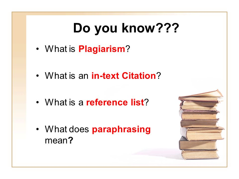Do you know What is Plagiarism What is an in-text Citation