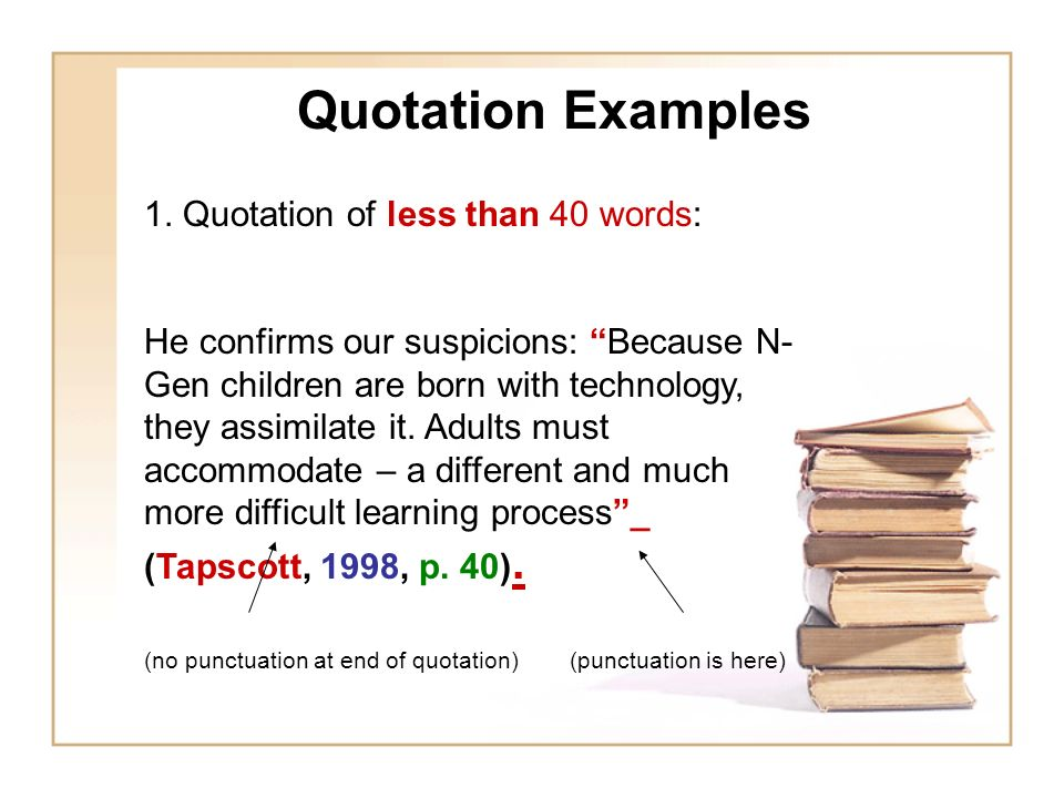 Quotation Examples 1. Quotation of less than 40 words: