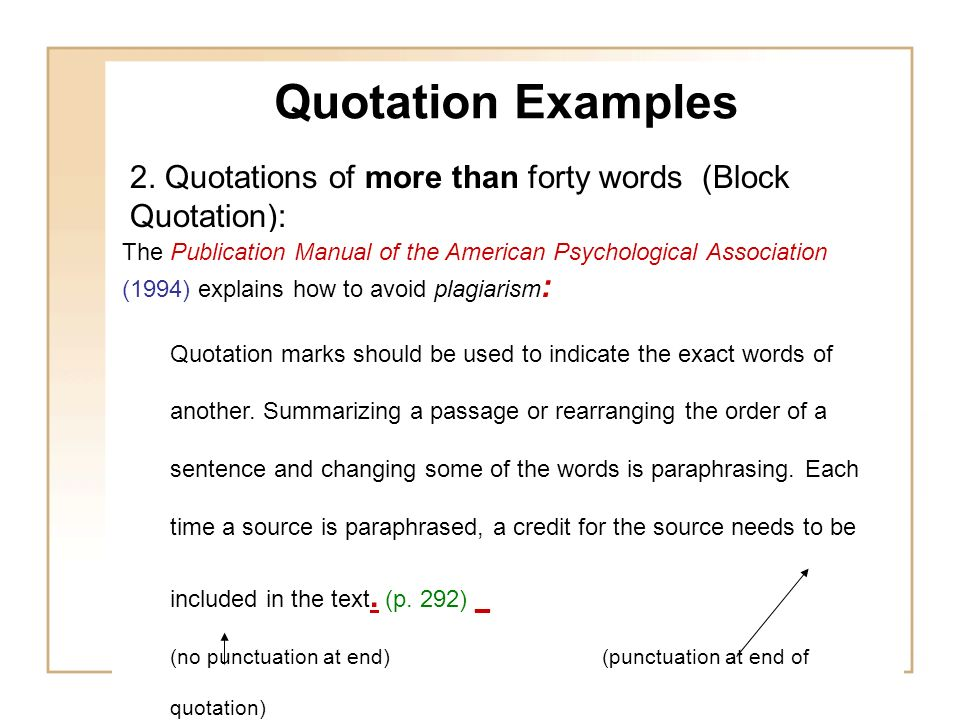 Quotation Examples 2. Quotations of more than forty words (Block Quotation):