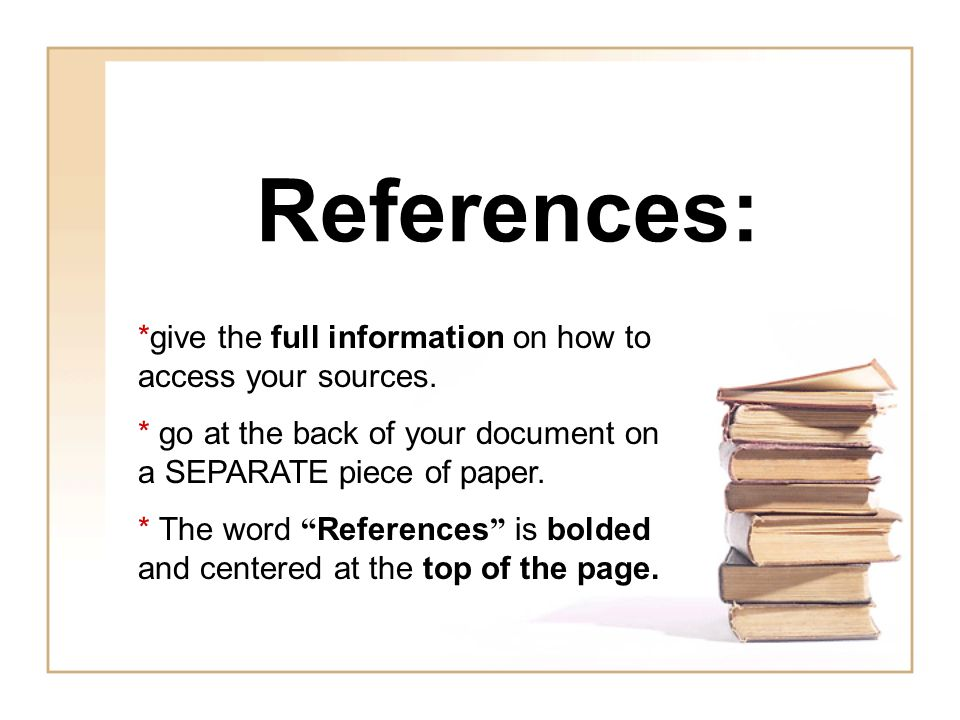 References: *give the full information on how to access your sources.