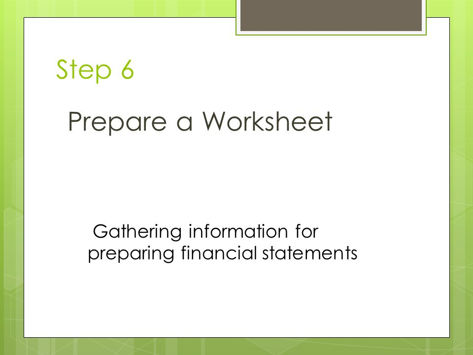 steps to preparing a worksheet There are six steps in the preparation of a work sheet enter and total the account balance in trial balance column instead of preparing a separate trial balance, as is done for the account, the usual trial balance can be entered in the work sheet.