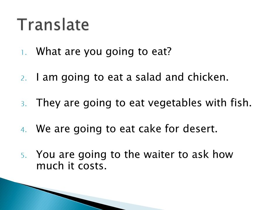 Translate What are you going to eat