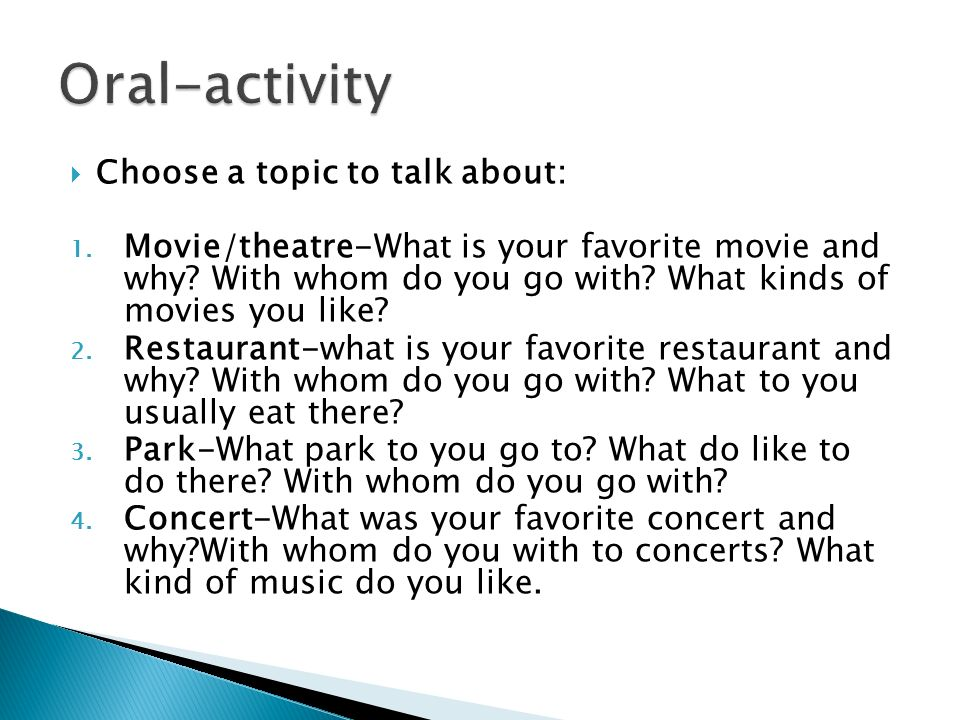 Oral-activity Choose a topic to talk about: