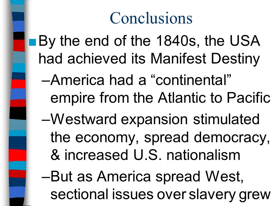"what is ""manifest destiny"" ppt  conclusions by the end of the 1840s the usa had achieved its manifest destiny"