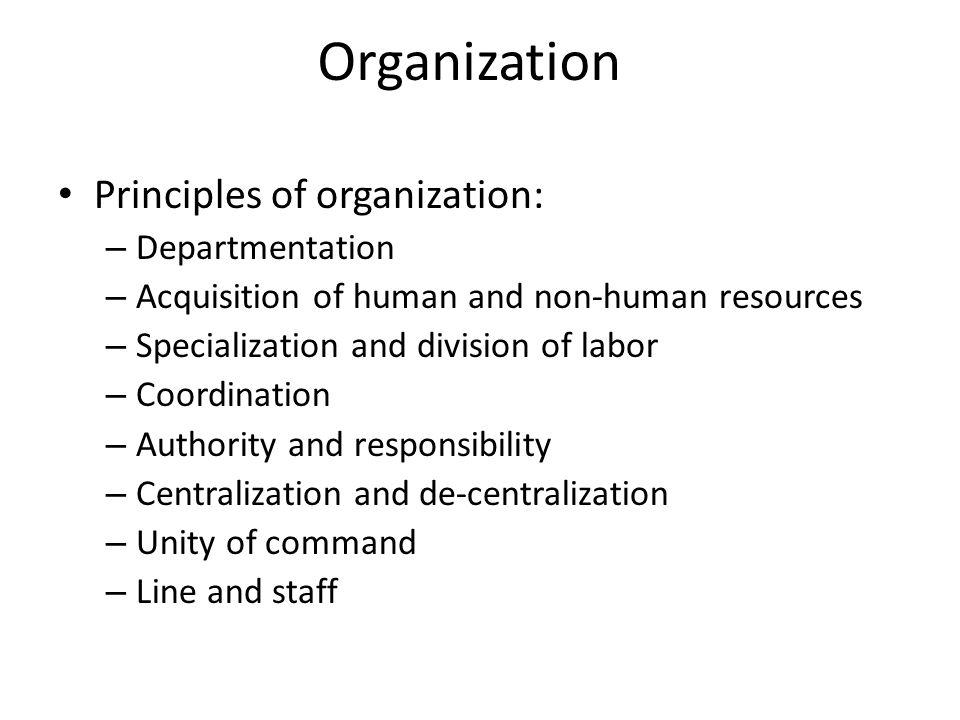 Organization Principles of organization: Departmentation