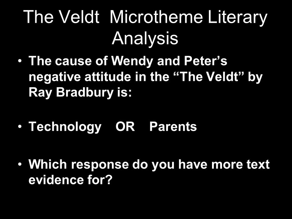 technological takeover in the veldt essay Professional essays on the veldt authoritative academic resources for essays, homework and school projects on the veldt.