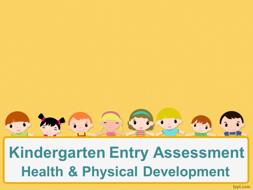 physical assessment development Child development entails the biological,  as is the case for cognitive and physical development, there are also studies showing no effect of cocaine use on motor  speech and motor development all these features go up to make a medical assessment of whether a child is thriving, so that a professional looking to start an assessment of.