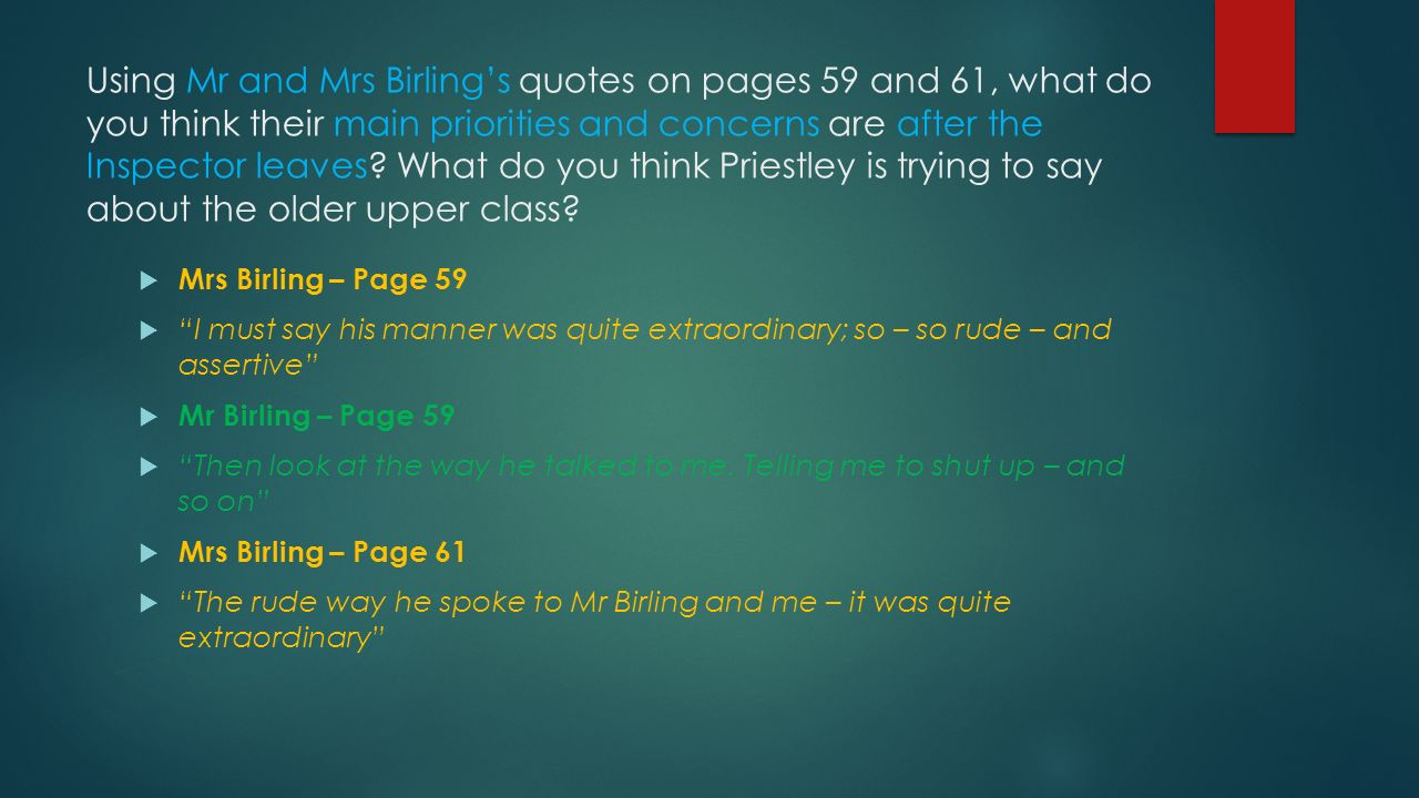 how does mrs birling pretend to Get an answer for 'in the play an inspector calls, how does mr birling react to the reminder that he employed eva smith why' and find homework help for other literature questions at enotes.