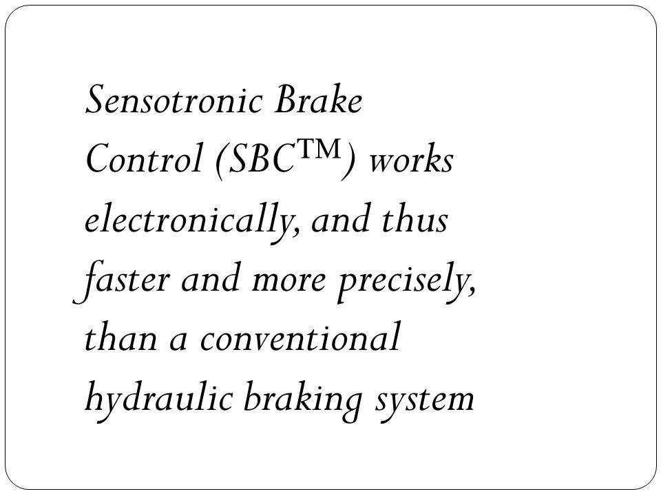 Sensotronic brake control the brakes of the future ppt for Mercedes benz sensotronic brake control sbc