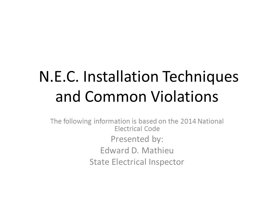 N.E.C. Installation Techniques and Common Violations