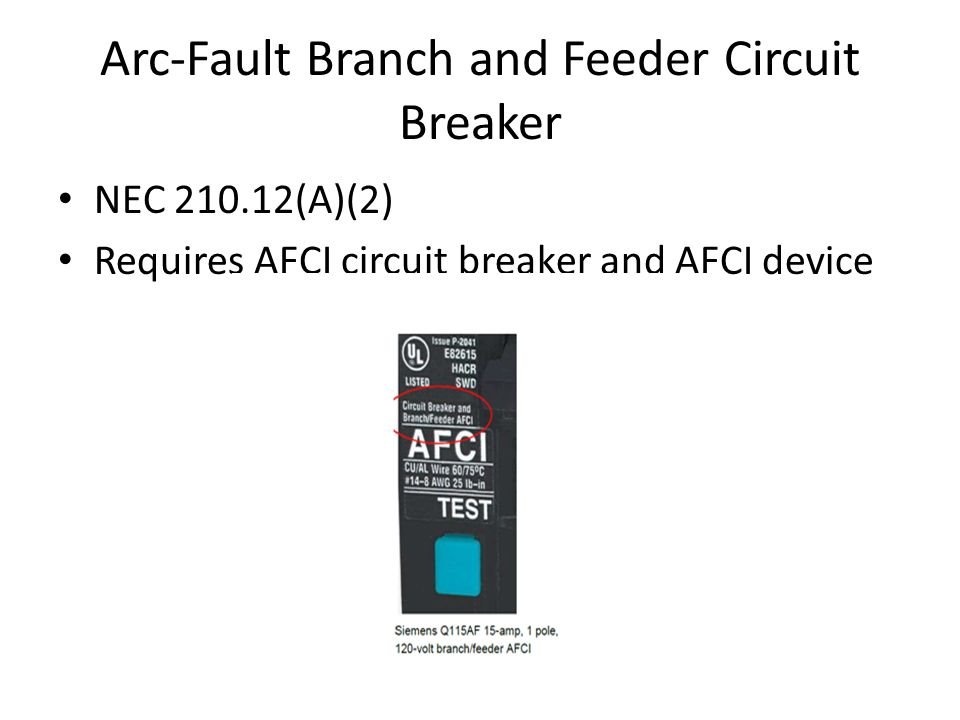Arc-Fault Branch and Feeder Circuit Breaker