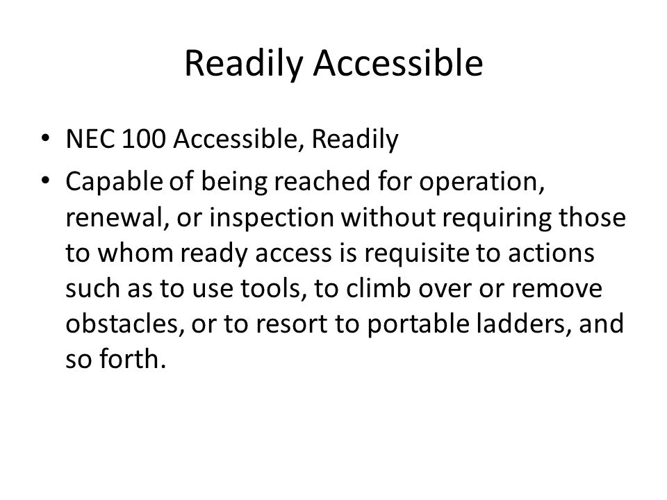 Readily Accessible NEC 100 Accessible, Readily