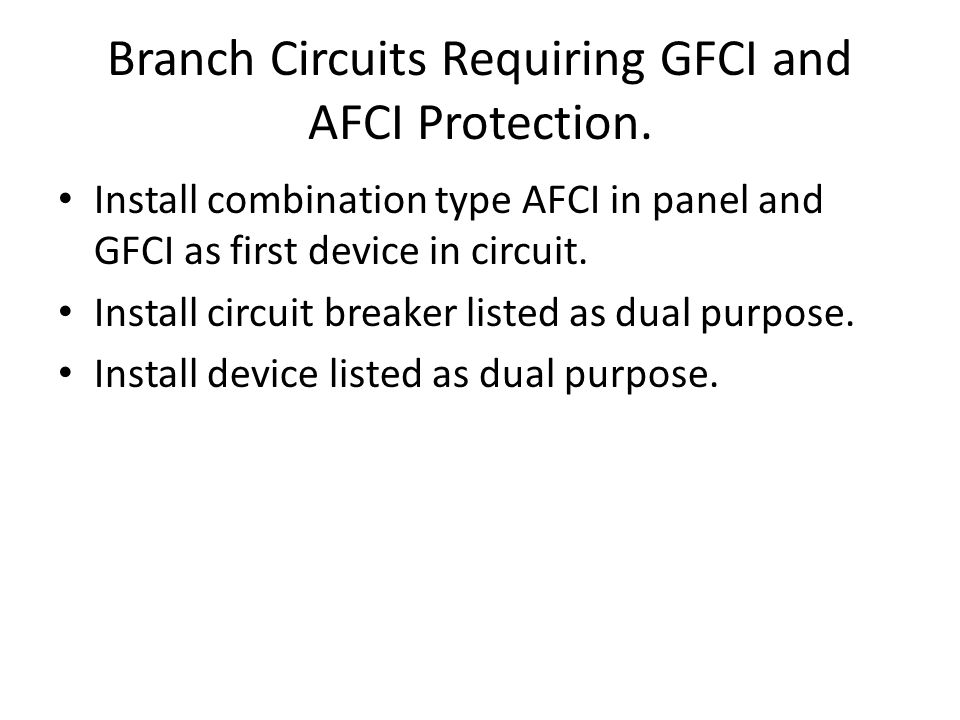 Branch Circuits Requiring GFCI and AFCI Protection.