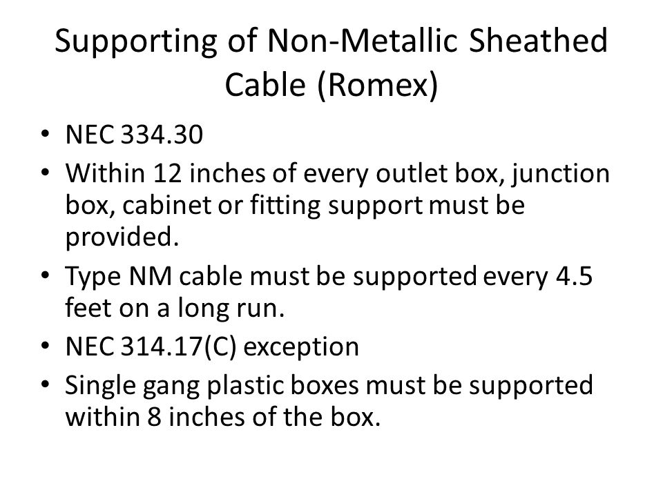Supporting of Non-Metallic Sheathed Cable (Romex)