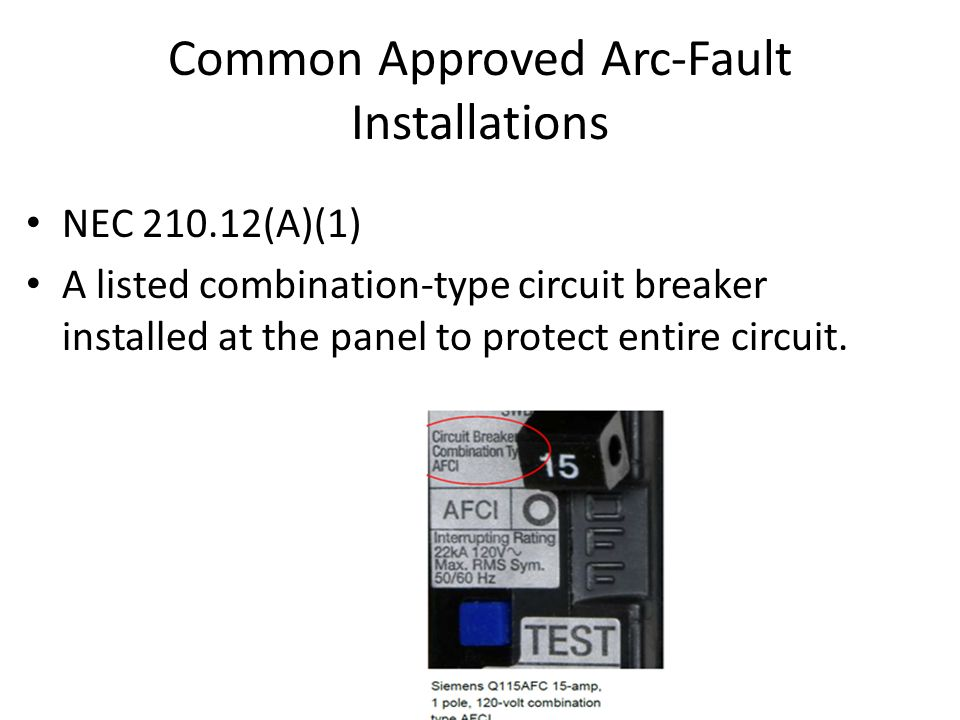 Common Approved Arc-Fault Installations