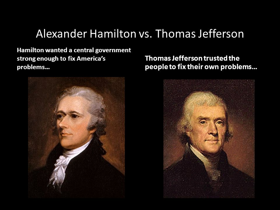 alexander hamilton vs thomas jefferson ppt video online  alexander hamilton vs thomas jefferson