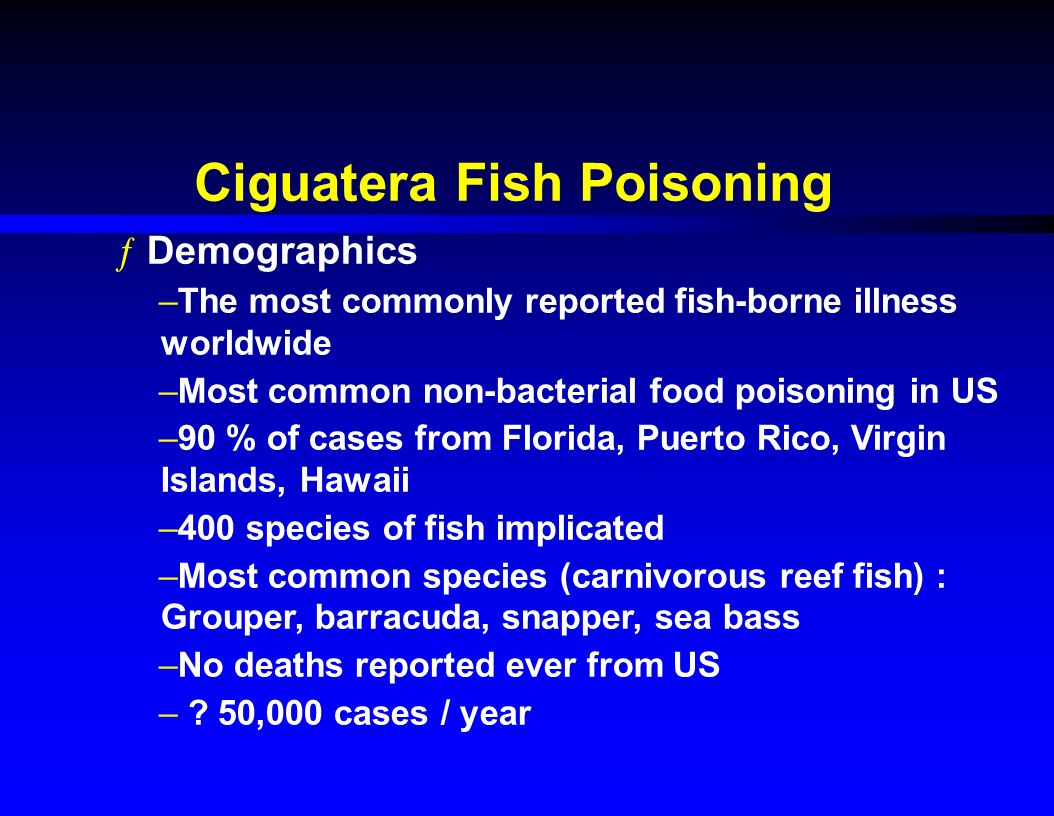Toxic seafood ingestions ppt video online download for Ciguatera fish poisoning