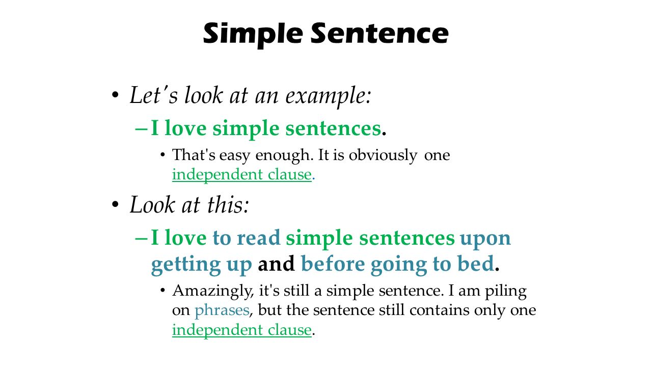 the simple sentence A simple sentence contains one independent clause a compound sentence contains more than one put another way: a simple sentence contains a subject and a.