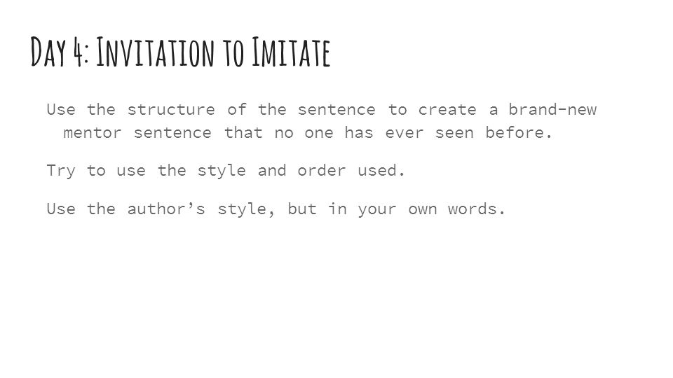Mentor sentences teacher guide ppt video online download day 4 invitation to imitate stopboris Image collections