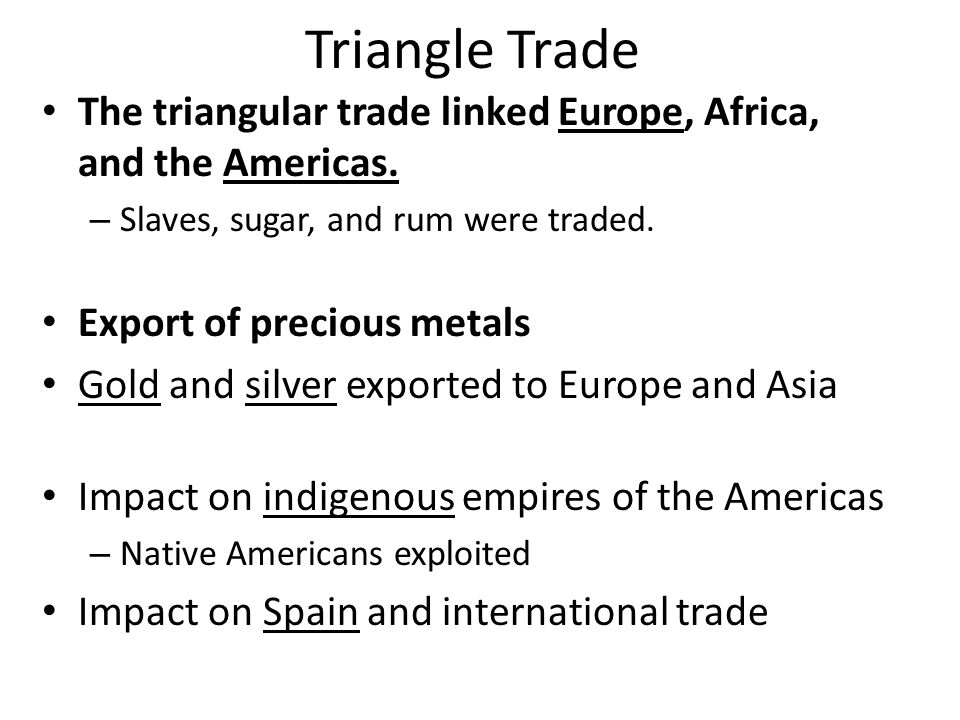 """the history of sugar and the triangle trade History-social science content standards  cotton, indigo, sugar, and a few other items  trade"""" one triangle began with colonial merchants transporting flour."""