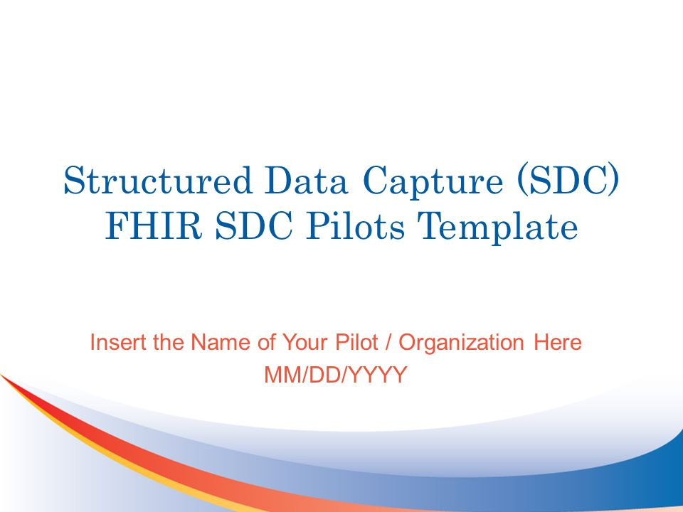 Structured Data Capture (SDC) FHIR SDC Pilots Template