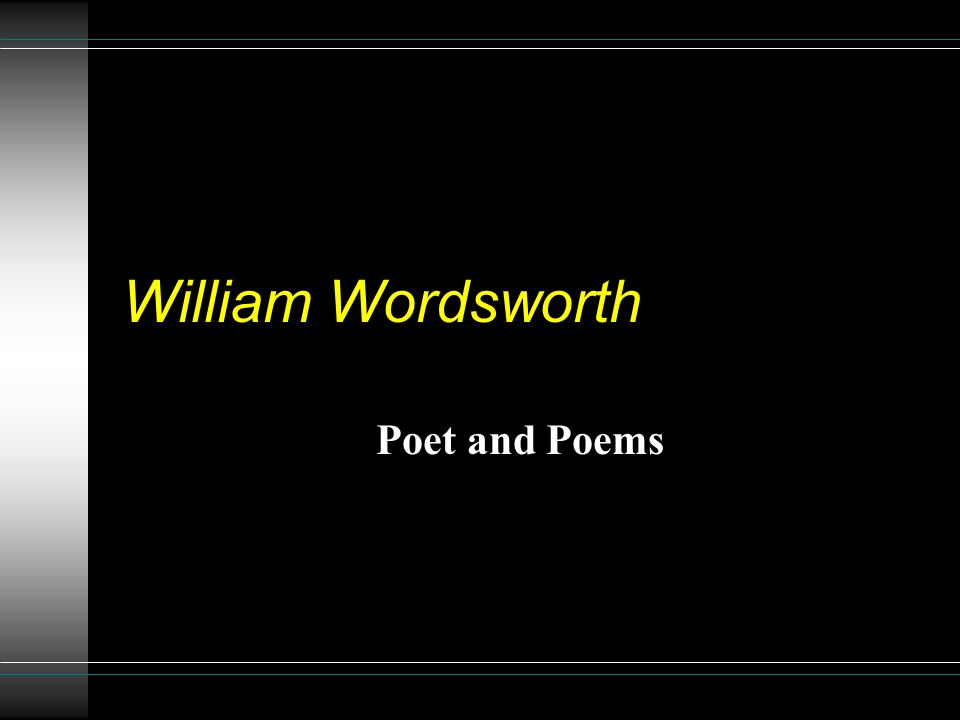 William Wordsworth Poet And Poems Ppt Video Online Download