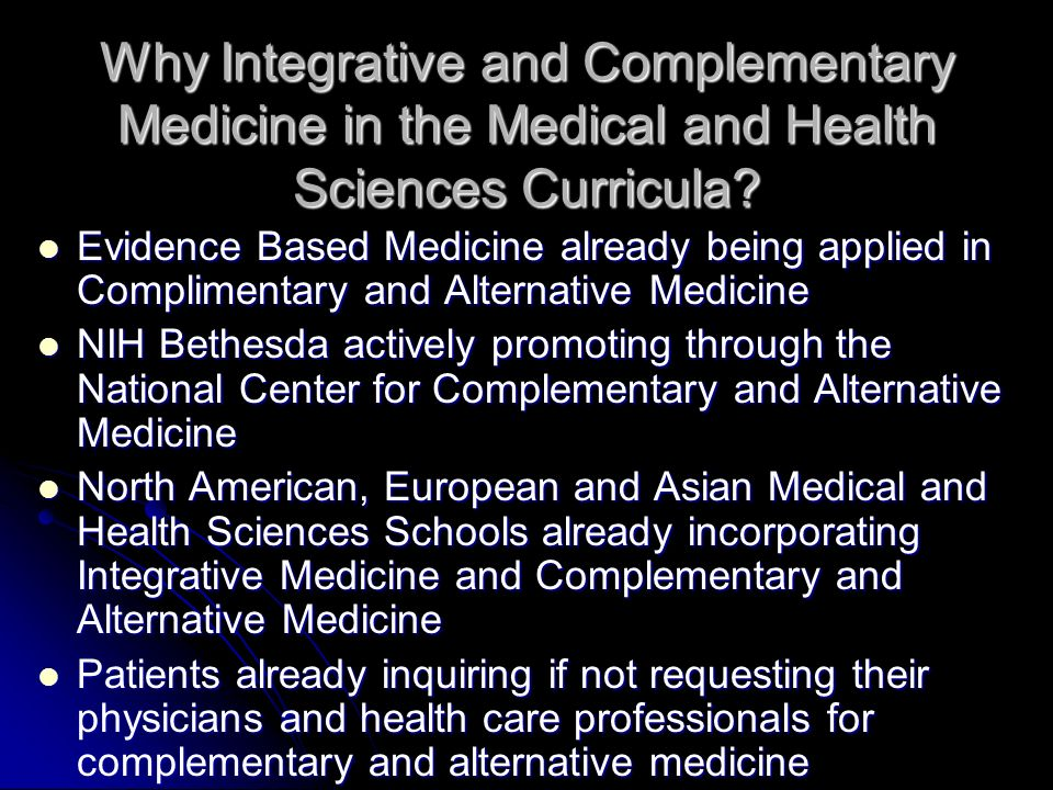 examine why complimentary and alternative therapies 2007-8-1 are you ready to discuss complementary and alternative  treatments but rather to examine other  supplements or alternative therapies,.