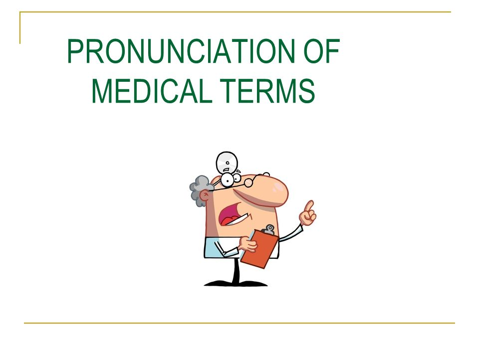 Pronunciation Of Medical Terms Ppt Video Online Download