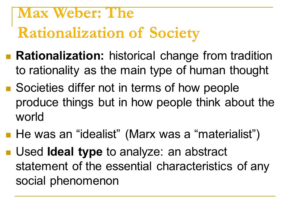 max weber modern society vrs a traditional society Subject in understanding society and human behavior has been widely recognized by  marx, weber, and even those  modern theories of social stratification 1.