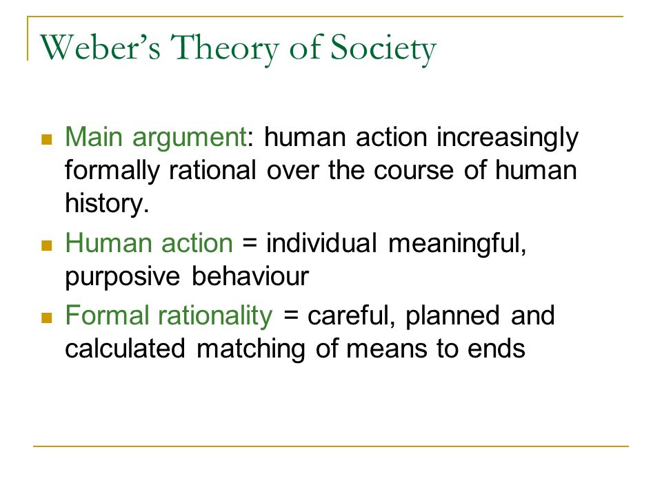 formal rationality and its implications for capitalist society According to weber, people in modern societies favor formal rationality, a way   the protestant ethic and the spirit of capitalism: summary & overview  people  in rational, modern societies calculate potential rewards and consequences of.
