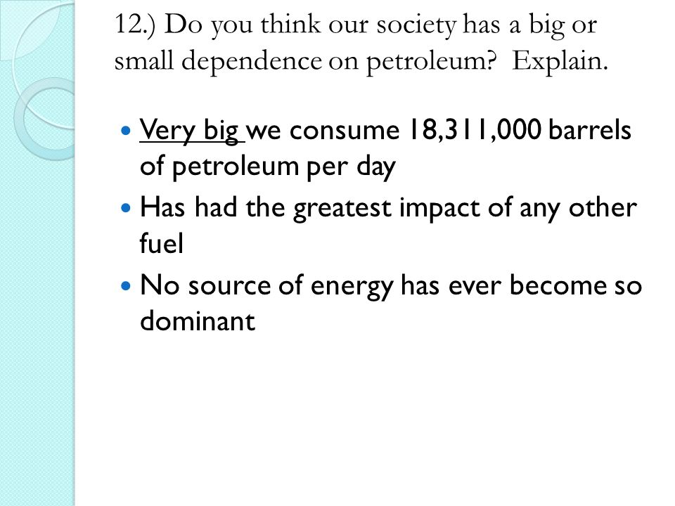 fossil fuels our societys dependency Free essay: america depends on fossil fuels in many different ways, from travel to  large  the risk our society takes by depending on the use of fossil fuels.