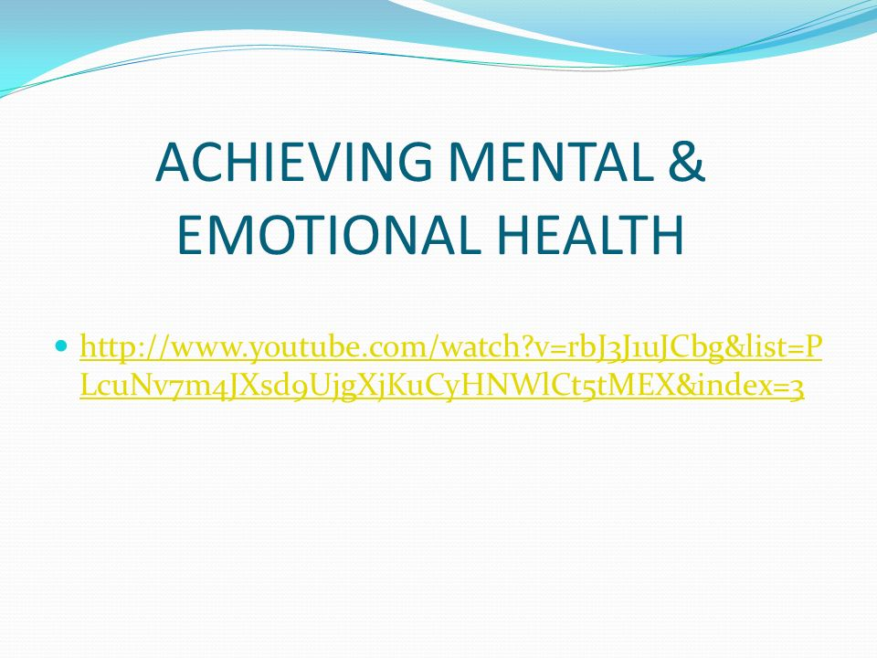 ACHIEVING MENTAL & EMOTIONAL HEALTH