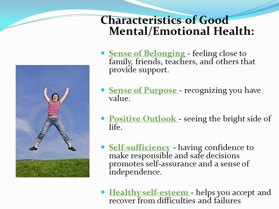 Characteristics of Good Mental/Emotional Health: