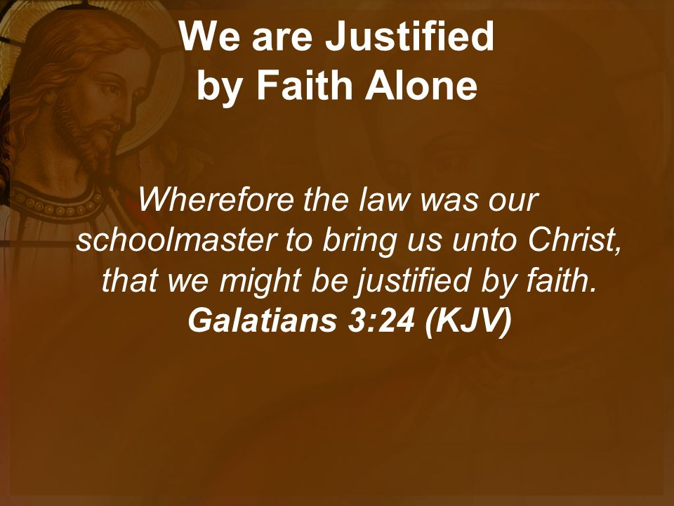 The Five Solas Sola Fide Justified By Faith Alone Ppt