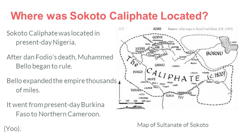 sokoto jihad and the formation of The sokoto caliphate was an independent islamic sunni caliphate, in west  africa founded  much of the growth of the caliphate occurred through the  establishment of an extensive system of ribats as part of the consolidation policy  of.