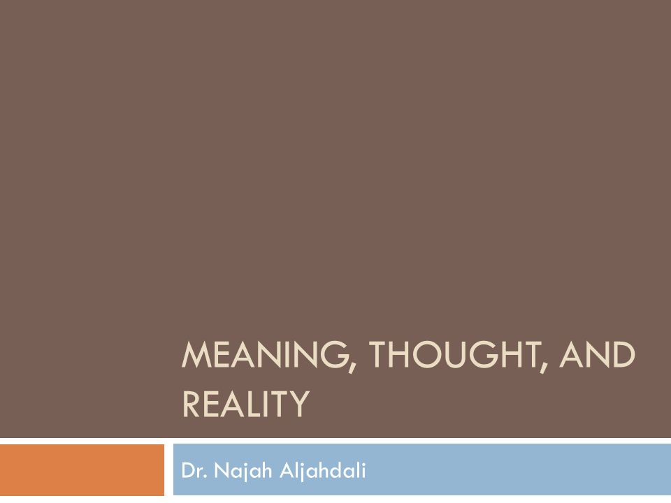 Meaning, Thought, and Reality