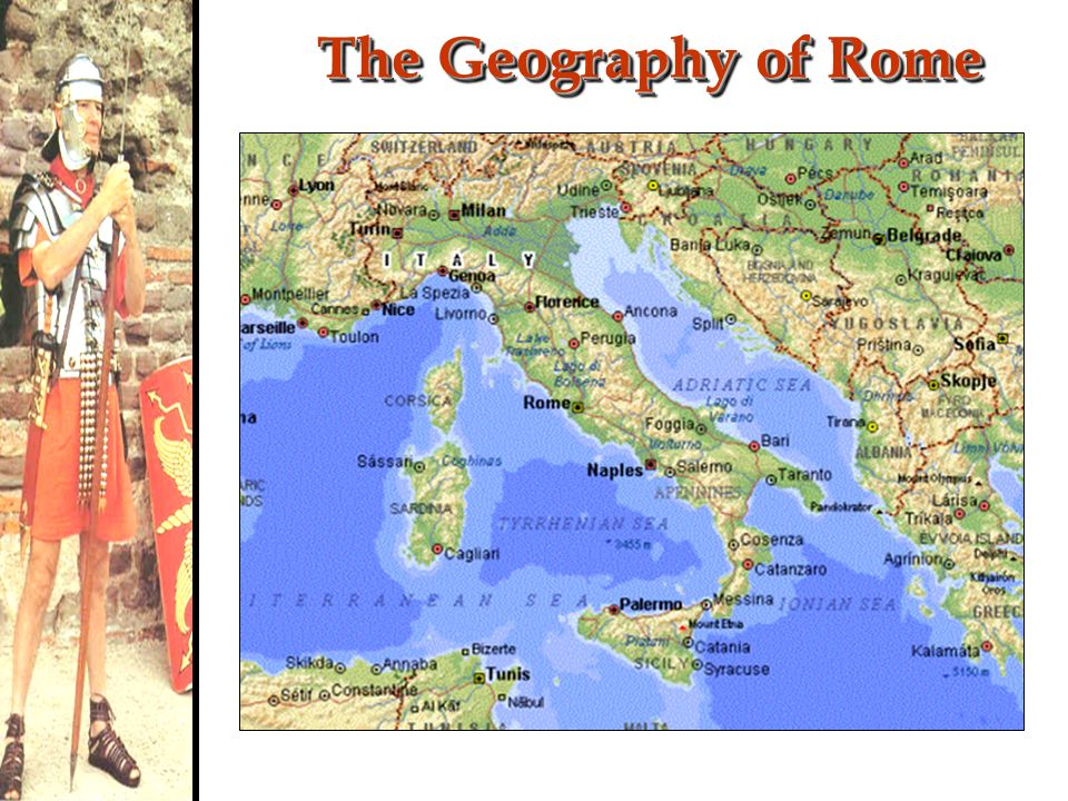 Aim How Did The Geography Of Rome Affect Its Development Ppt - Geography of rome