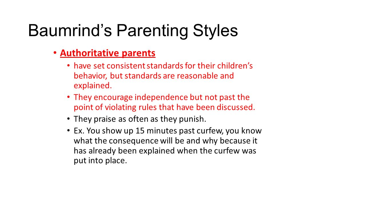baumrind parenting styles Psychologists classically describe overall ways of parenting in terms of parenting styles the most commonly used typology of normal parenting is based on work by diana baumrind.