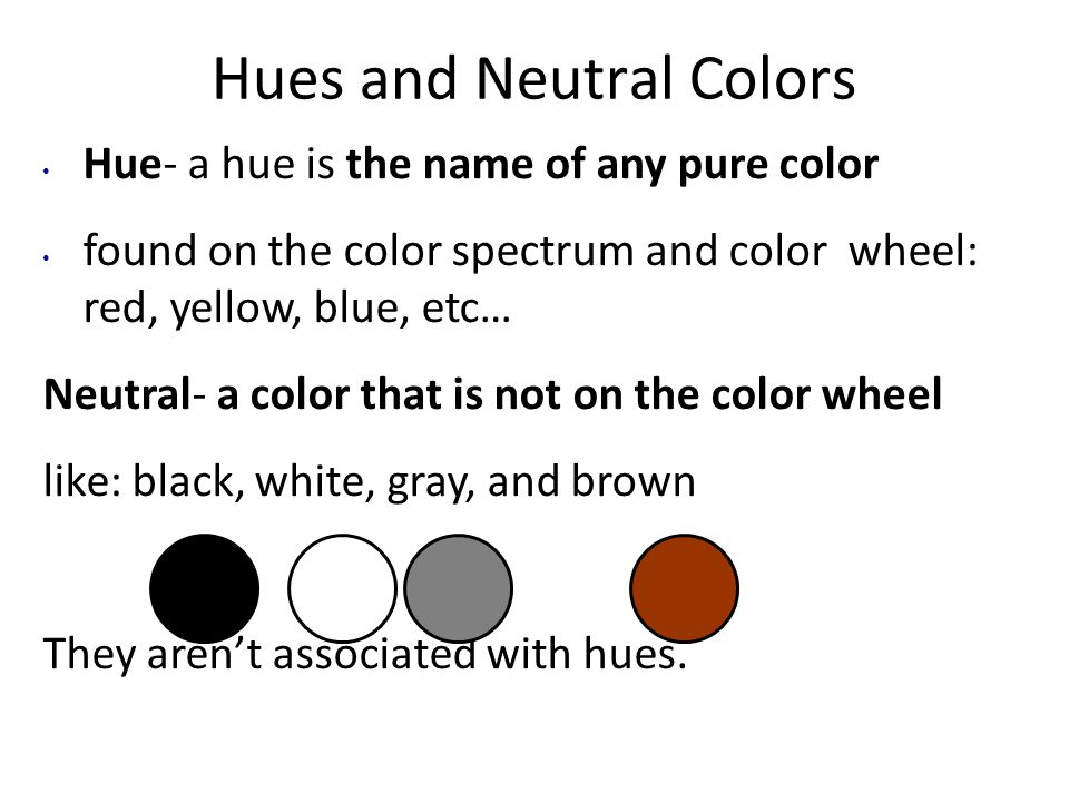 Hues And Neutral Colors