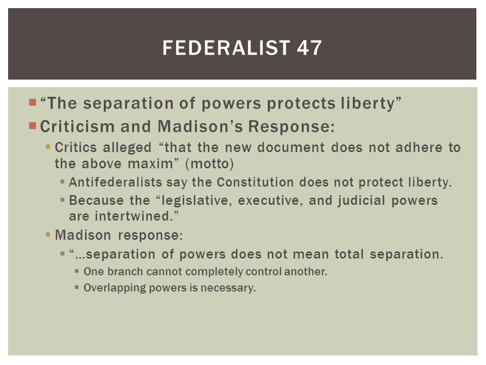 federalist essay 48 The set-up the constitution's on its way, and people need to be on board with the drafters' ideas of what the government should look like hamilton, jay, and madison are tasked with publishing essays in the newspaper to get people on board with the new federal government.