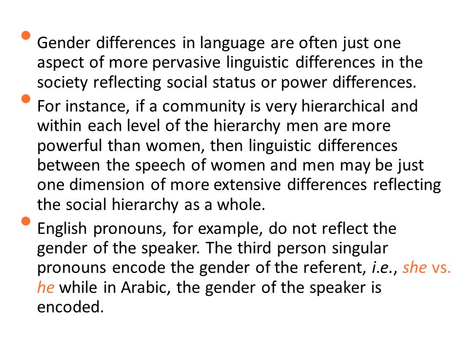 gender differences between men and women Language and gender women's language and men's language sometimes, there are very clear differences between the forms of language typically used by women and those typically used by men.