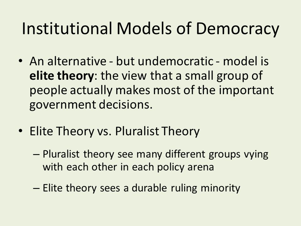 the elite and pluralist approach to The pluralist approach to the study of power, states that nothing categorical about power can be assumed in any community  elite pluralism.