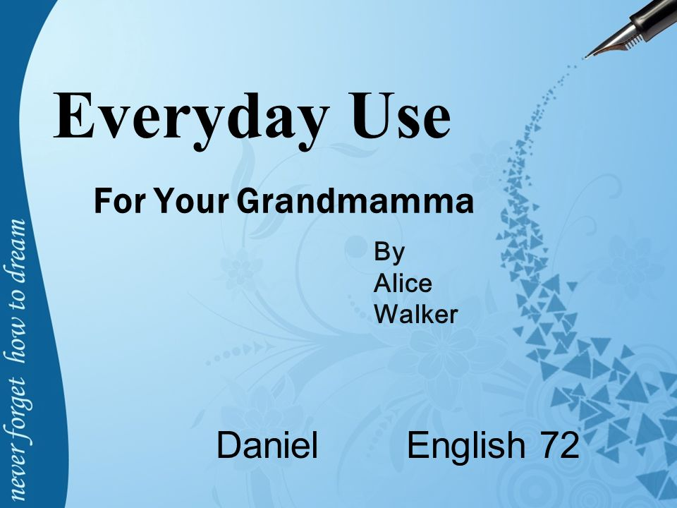 everyday use by alice walker dee s In the story everyday use by alice walker what does dee value and what does maggie value and mama as well.